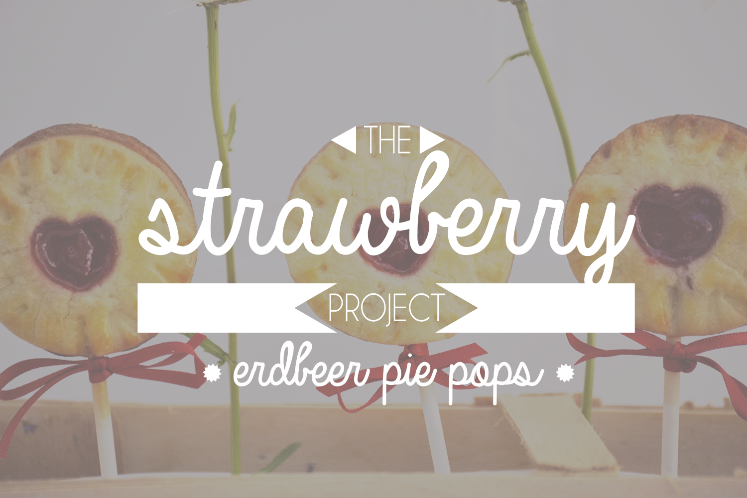 the strawberry project erdbeer pie pops saras cupcakery. Black Bedroom Furniture Sets. Home Design Ideas